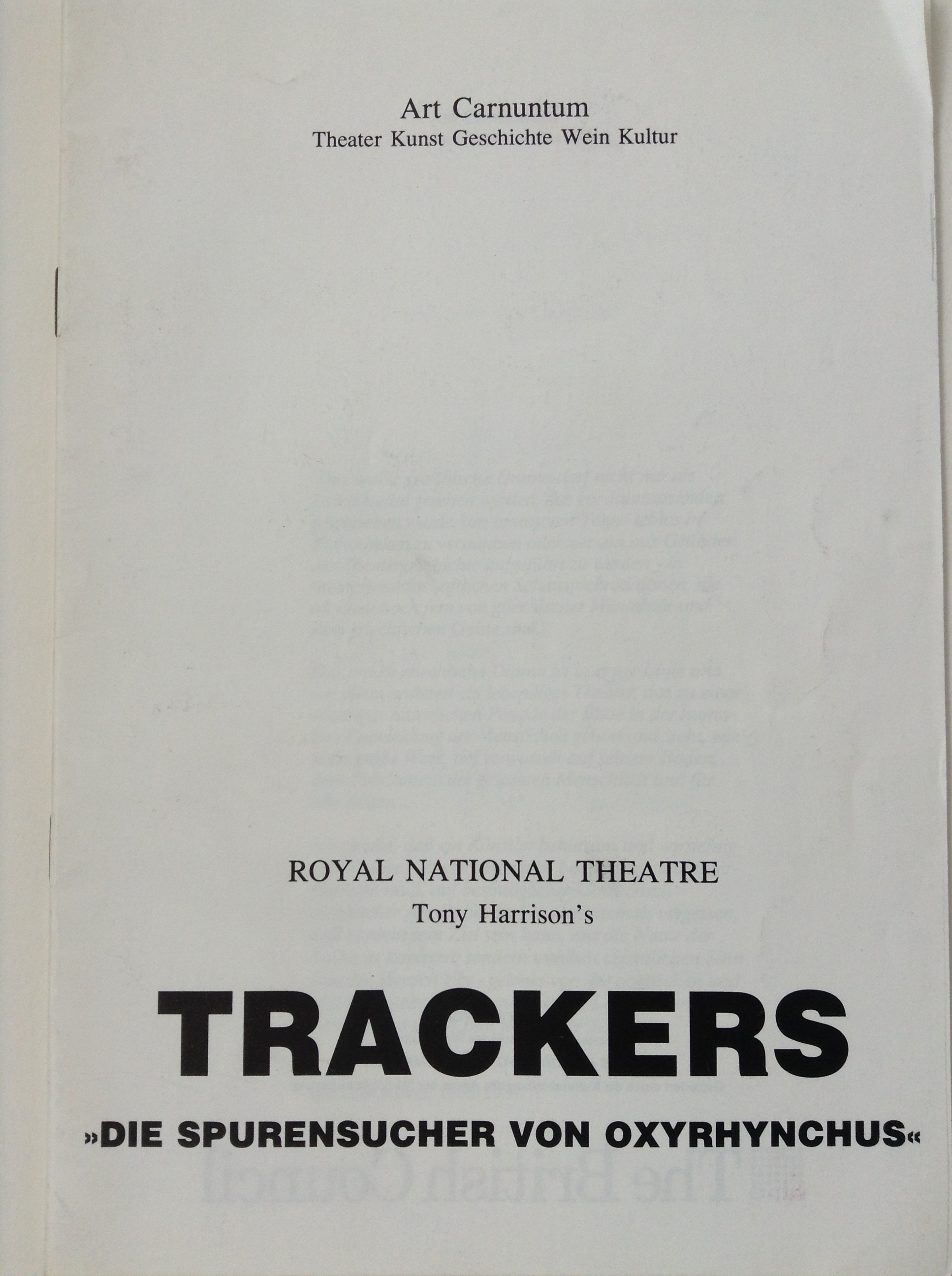 Plain white programme with text: Art Carnuntum/Theater Kunst Geschichte Wein Kultur/Royal National Theatre/TonyHarrison's/Trackers/>>DIE SPURENSUCHER VON OXYRHYNCHUS